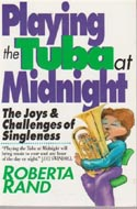 Playing the Tuba at Midnight: The Joys and Challenges of Singleness Roberta Rand