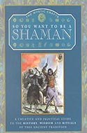 So You Want to Be a Shaman: The Mystic Crafts by David Lawson