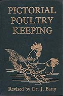 Pictorial Poultry Keeping by Dr. J. Batty