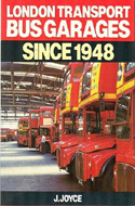 London Transport Bus Garages Since 1948 by J. Joyce