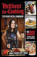 Hellbent for Cooking: The Heavy Metal Cookbook by Annick Giroux