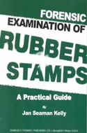 Forensic Examination of Rubber Stamps by Jan Seaman Kelly