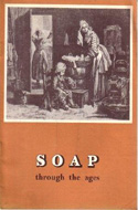 Soap Through the Ages by R. Lucock Wilson