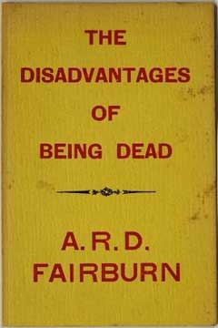 The Disadvantage of Being Dead by A.R.D. Fairburn
