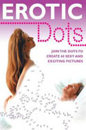 Erotic Dots: Join the Dots to Create 60 Sexy and Exciting Pictures
