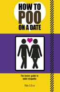 How to Poo on a Date: The Lover's Guide to Toilet Etiquette by Mats Enzo