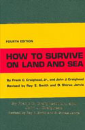 Frank C and John J Craighead - How to Survive on Land and Sea  ISBN: 0870212788