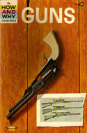 How and Why: The Wonder Book of Guns by Irving Robbin