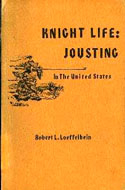 ISBN 0960125817 Knight Life: Jousting in the United States by Robert L. Loeffelbein