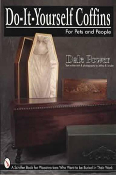 Do-It-Yourself Coffins: For Pets and People by Dale Power
