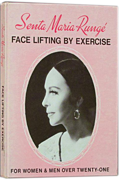 Face Lifting by Exercise For Women & Men Over Twenty-One by Senta Maria Runge