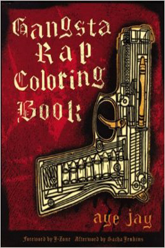 Gangsta Rap Coloring Book by Aye Jay Moreno