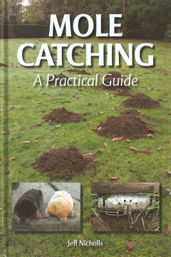 Mole Catching: A Practical Guide by Jeff Nicholls