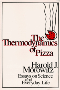 The Thermodynamics of Pizza by Harold J. Morowitz