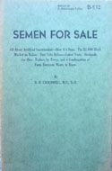 Semen For Sale. All About Artificial Insemination. by D.O. Cauldwell