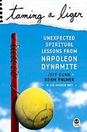 ISBN: 1576839109 Taming a Liger: Unexpected Spiritual Lessons from Napoleon Dynamite by Adam Palmer