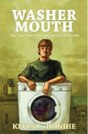 Washer Mouth: The Man Who Was a Washing Machine by Kevin L. Donihe