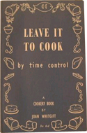 Leave It To Cook by Time Control by Joan Whitgift