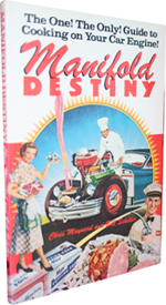 Manifold Destiny: The One! The Only! Guide to Cooking on Your Car Engine by Bill Scheller & Chris Maynard