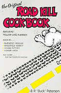 The Original Road Kill Cookbook by Buck Peterson