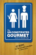 The Un-Constipated Gourmet: Secrets to a Moveable Feast by Danielle Svetcov