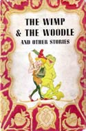 The Wimp and the Woodle and Other Stories by Various Authors
