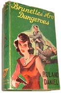 Brunettes are Dangerous  by Roland Daniel