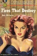 Fires That Destroy by Harry Whittington