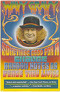 Wavy Gravy - Something Good for a Change: Random Notes on Peace Thru Living
