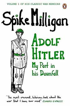 Adolf Hitler: My Part in his Downfall by Spike Milligan