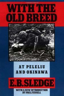 With the Old Breed: At Peleliu and Okinawa by E.B. Sledge