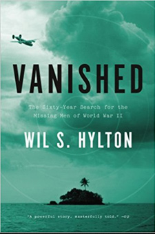 Vanished: The Sixty-Year Search for the Missing Men of World War II by Wil S. Hylton