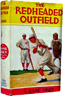 The Redheaded Outfield and Other Baseball Stories by Zane Grey