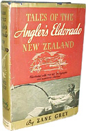 Tales of the Angler's Eldorado New Zealand by Zane Grey