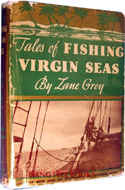 Tales of Fishing Virgin Seas by Zane Grey