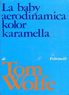 La baby aerodinamica kolor karamella (The Kandy-Kolored Tangerine-Flake Streamline Baby) by Tom Wolfe