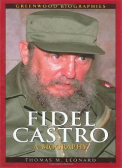 Fidel Castro: A Biography by Thomas M. Leonard