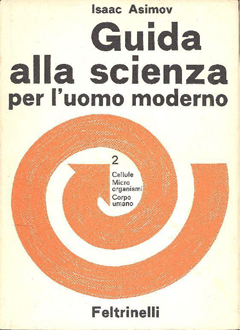 Guida alla scienza per l'uomo moderno (The Modern Man's Guide to Science) by Isaac Asimov