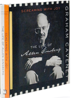 Screaming with Joy: The Life of Allen Ginsberg by Graham Caveney