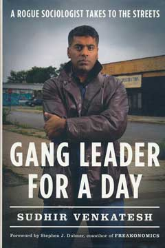 Gang Leader for a Day: A Rogue Sociologist Takes to the Streets by Sudhir Venkatesh recommended by Facebook and Mark Zuckerberg