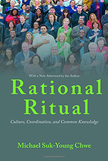 Rational Ritual: Culture, Coordination, and Common Knowledge by Michael Chwe