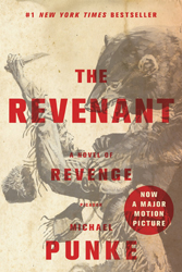 The Revenant: A Novel of Revenge by Michael Punke