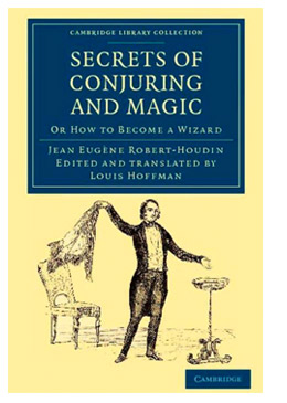The Secrets of Conjuring and Magic or How to Become a Wizard